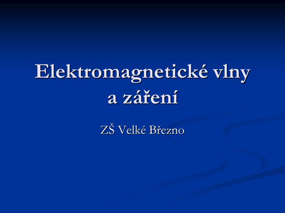 Elektromagnetické vlny a záření