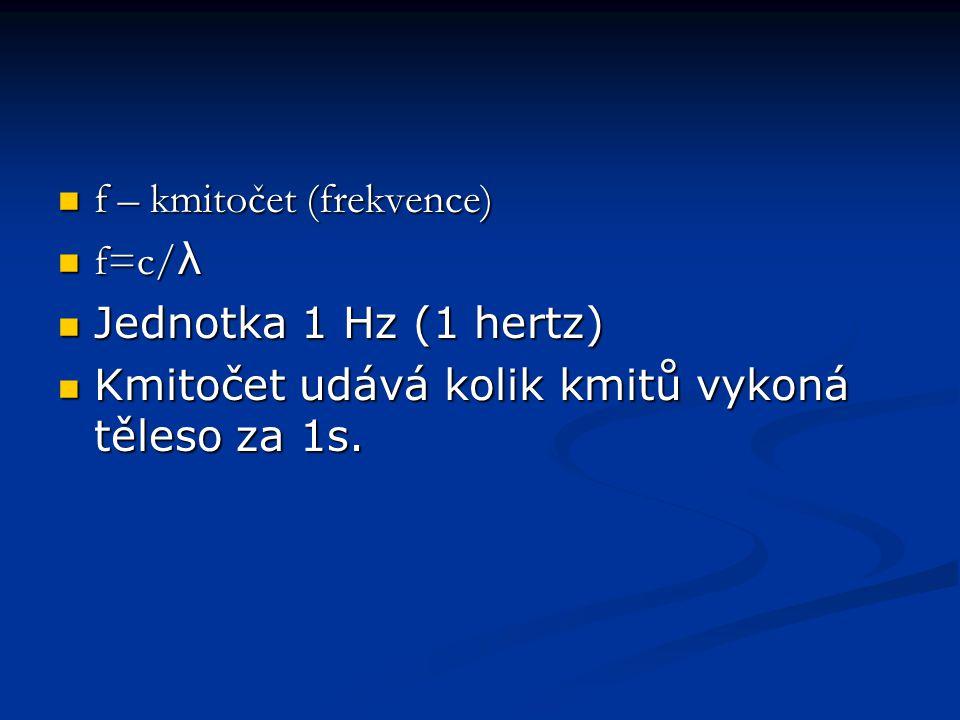f – kmitočet (frekvence)
