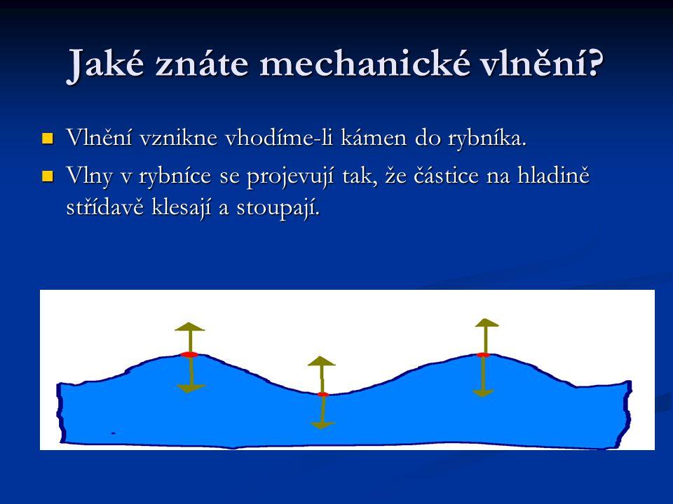 Jaké znáte mechanické vlnění
