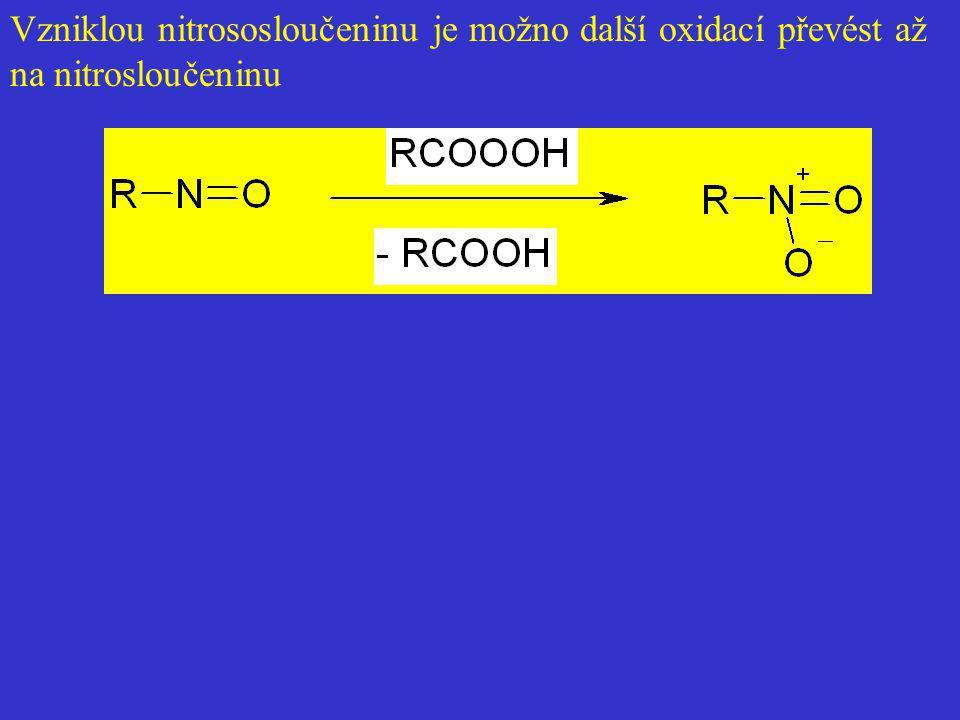 Vzniklou nitrososloučeninu je možno další oxidací převést až na nitrosloučeninu