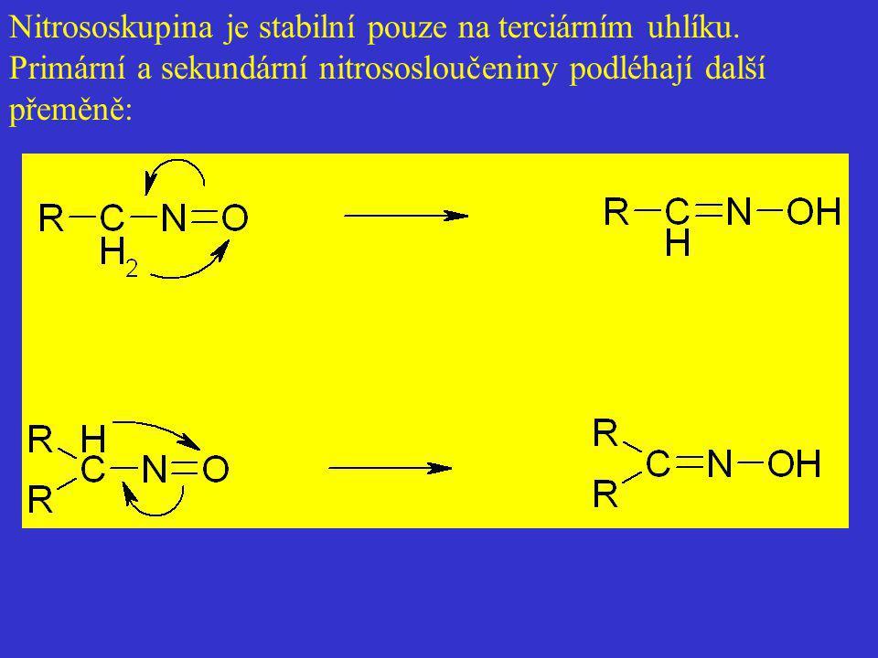 Nitrososkupina je stabilní pouze na terciárním uhlíku