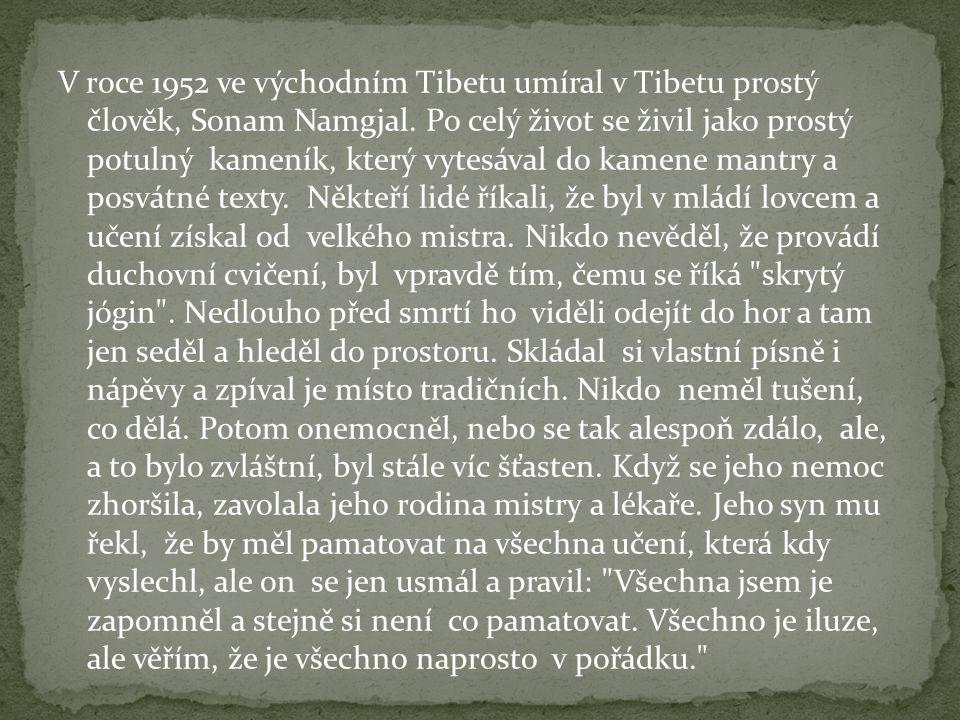 V roce 1952 ve východním Tibetu umíral v Tibetu prostý člověk, Sonam Namgjal.