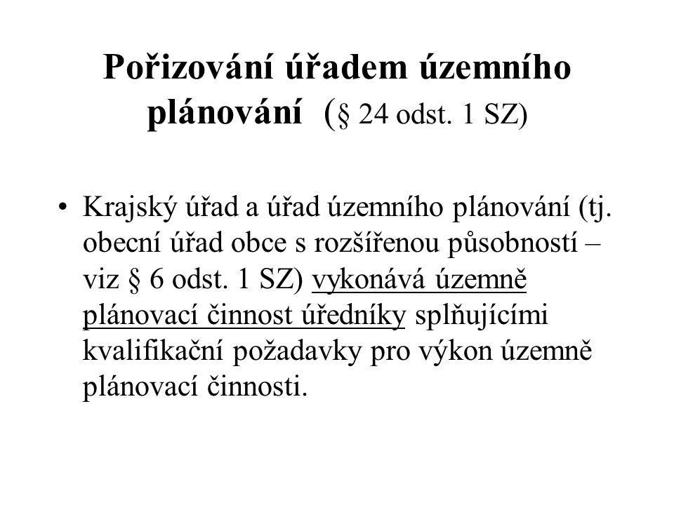 Pořizování úřadem územního plánování (§ 24 odst. 1 SZ)