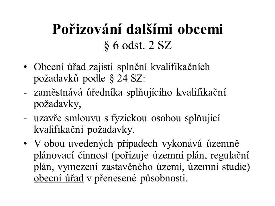 Pořizování dalšími obcemi § 6 odst. 2 SZ