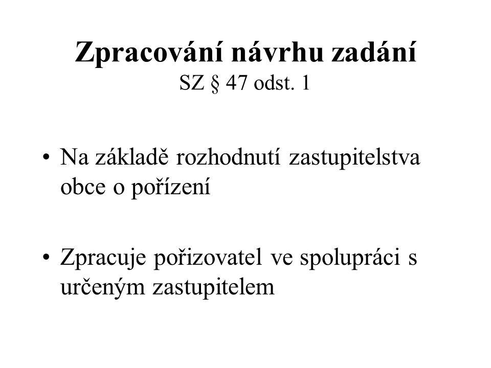 Zpracování návrhu zadání SZ § 47 odst. 1