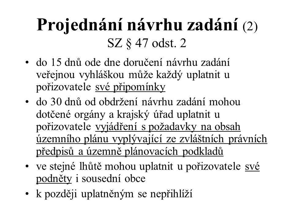 Projednání návrhu zadání (2) SZ § 47 odst. 2