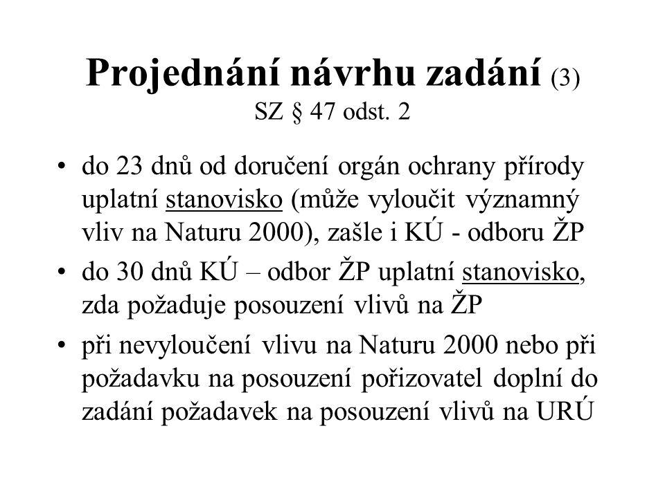 Projednání návrhu zadání (3) SZ § 47 odst. 2