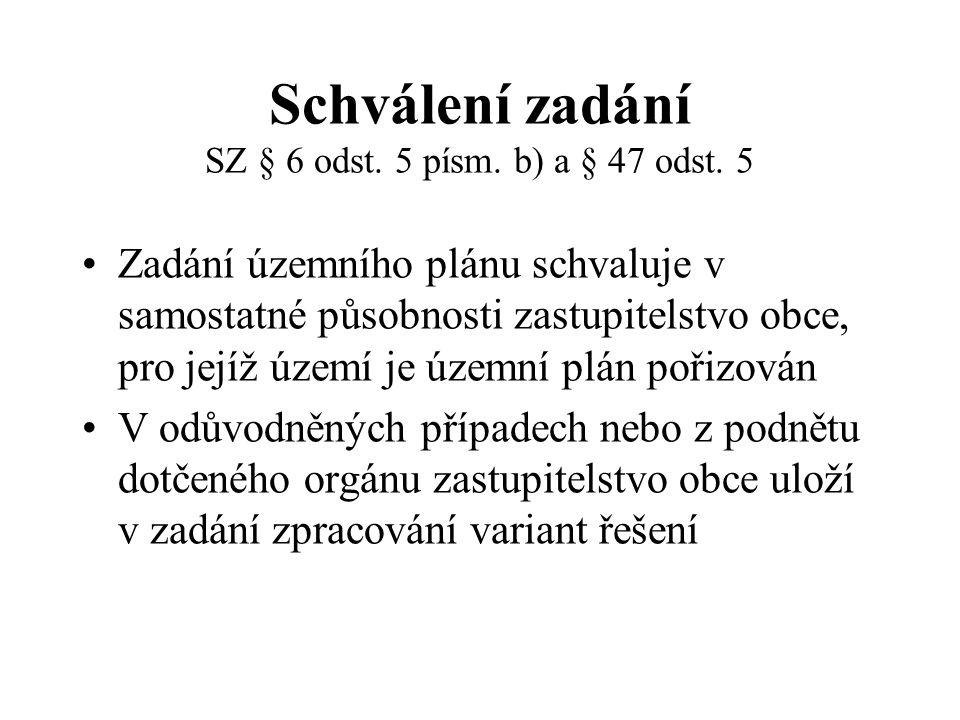 Schválení zadání SZ § 6 odst. 5 písm. b) a § 47 odst. 5