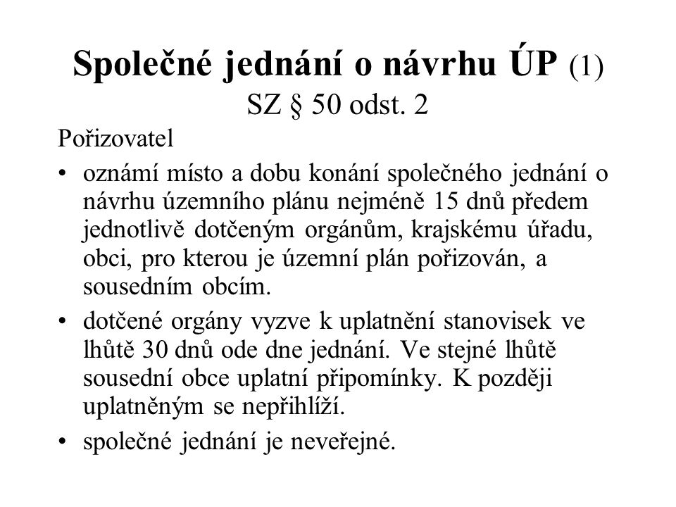 Společné jednání o návrhu ÚP (1) SZ § 50 odst. 2