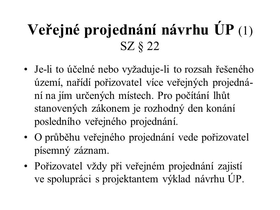Veřejné projednání návrhu ÚP (1) SZ § 22