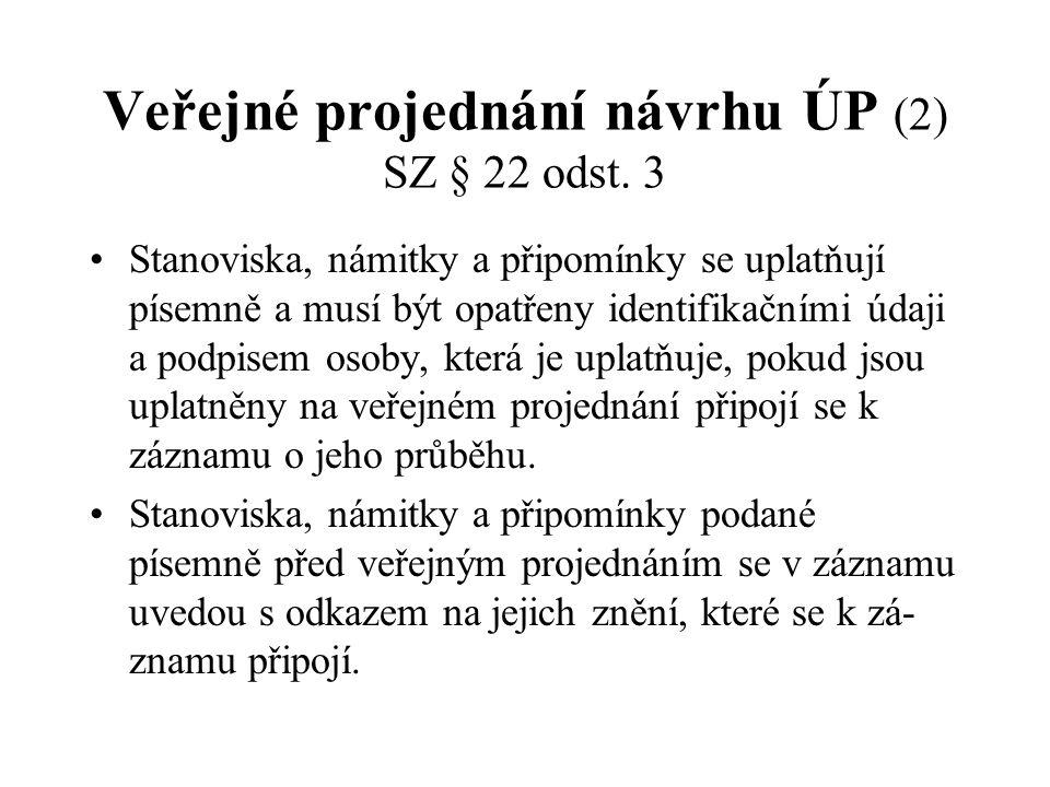Veřejné projednání návrhu ÚP (2) SZ § 22 odst. 3