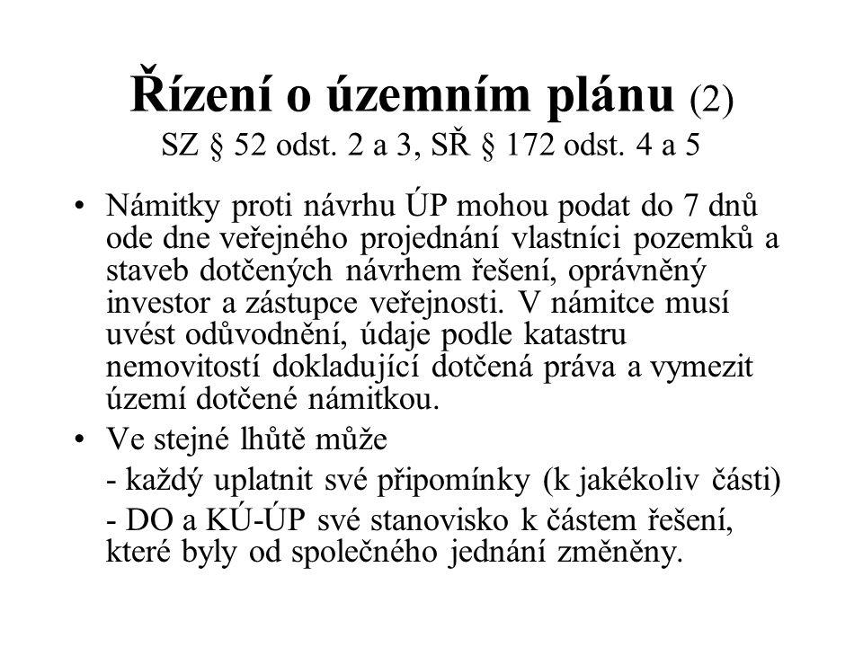 Řízení o územním plánu (2) SZ § 52 odst. 2 a 3, SŘ § 172 odst. 4 a 5
