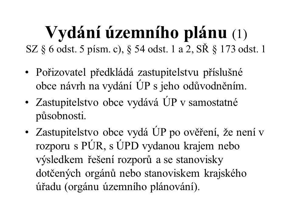 Vydání územního plánu (1) SZ § 6 odst. 5 písm. c), § 54 odst