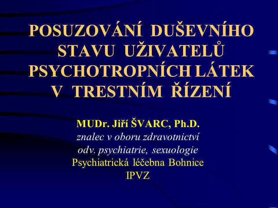 POSUZOVÁNÍ DUŠEVNÍHO STAVU UŽIVATELŮ PSYCHOTROPNÍCH LÁTEK V TRESTNÍM ŘÍZENÍ