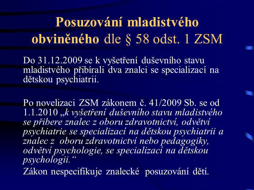Posuzování mladistvého obviněného dle § 58 odst. 1 ZSM