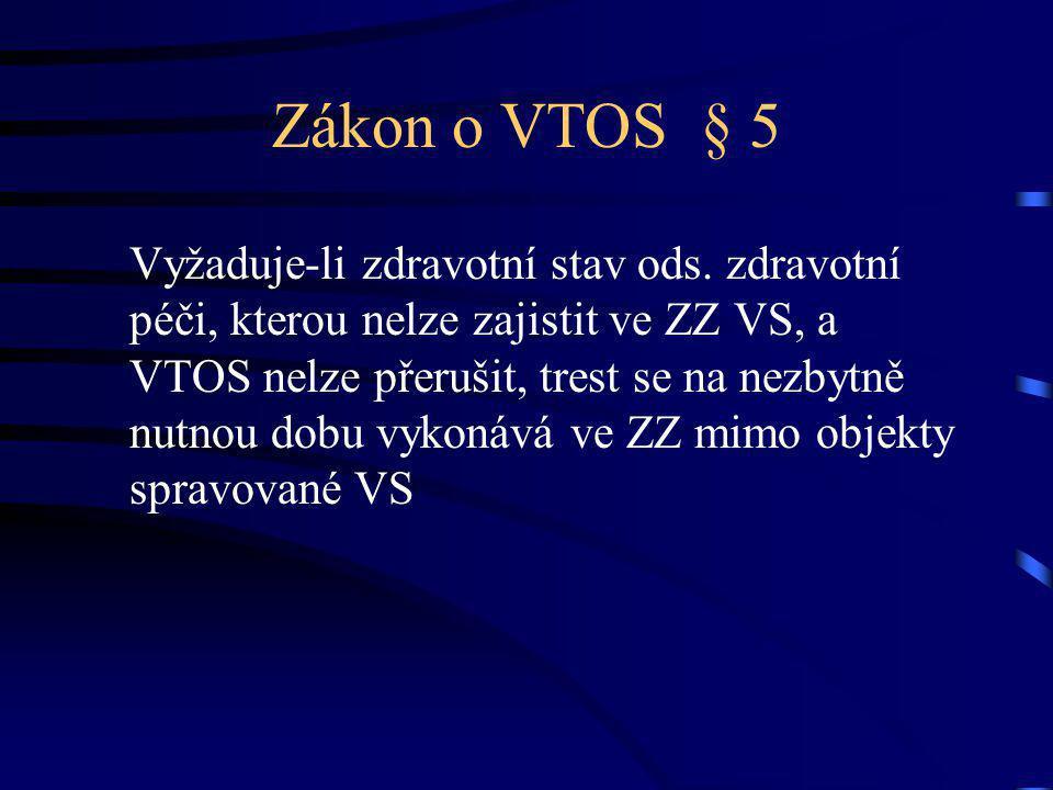 Zákon o VTOS § 5