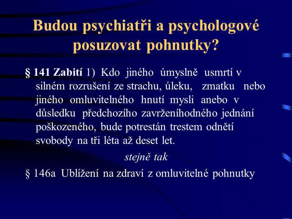 Budou psychiatři a psychologové posuzovat pohnutky