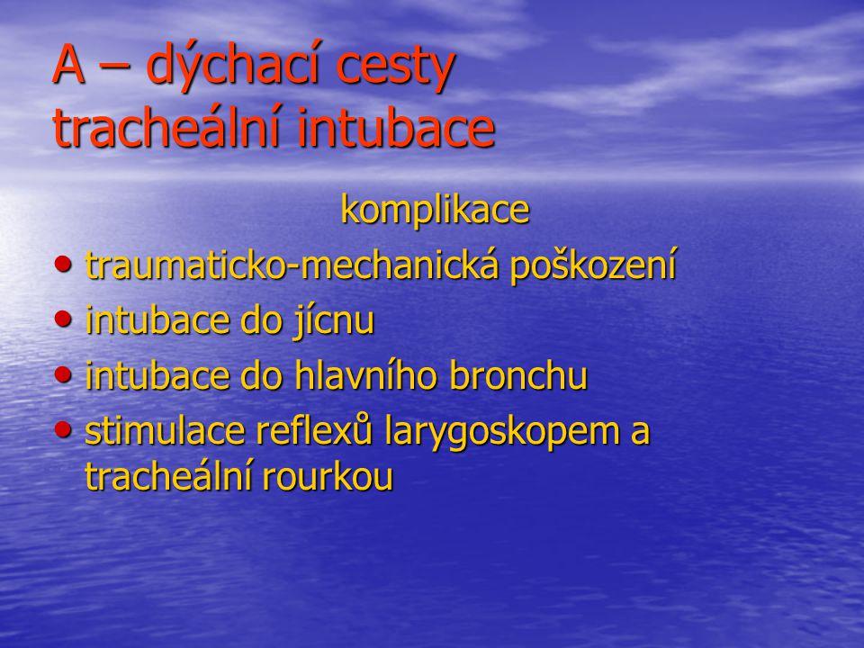 A – dýchací cesty tracheální intubace