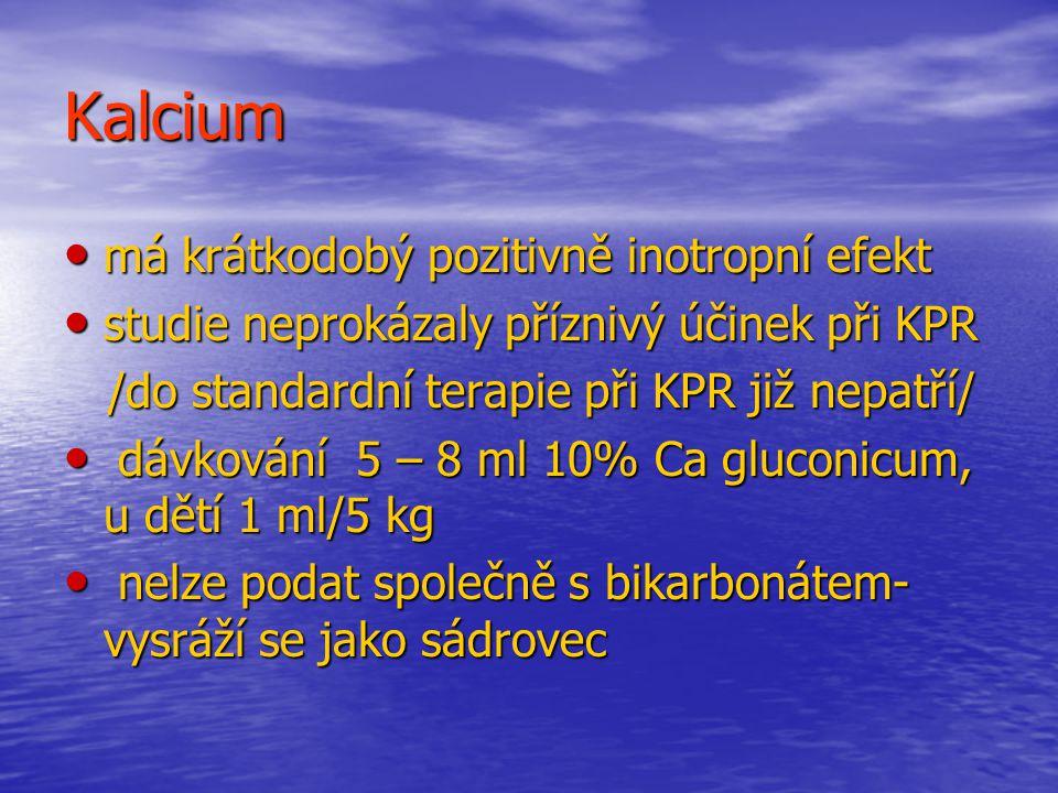 Kalcium má krátkodobý pozitivně inotropní efekt