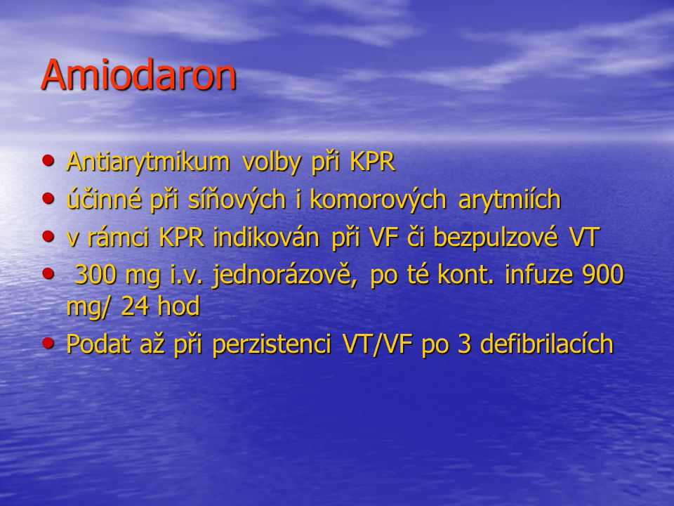 Amiodaron Antiarytmikum volby při KPR
