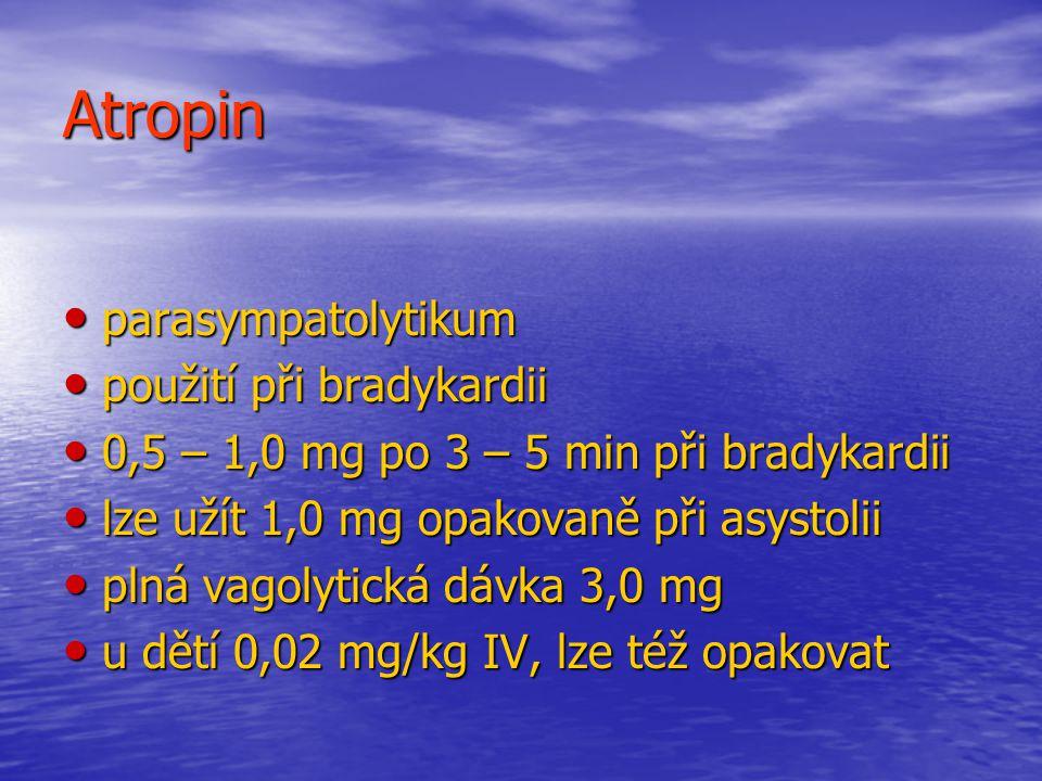 Atropin parasympatolytikum použití při bradykardii