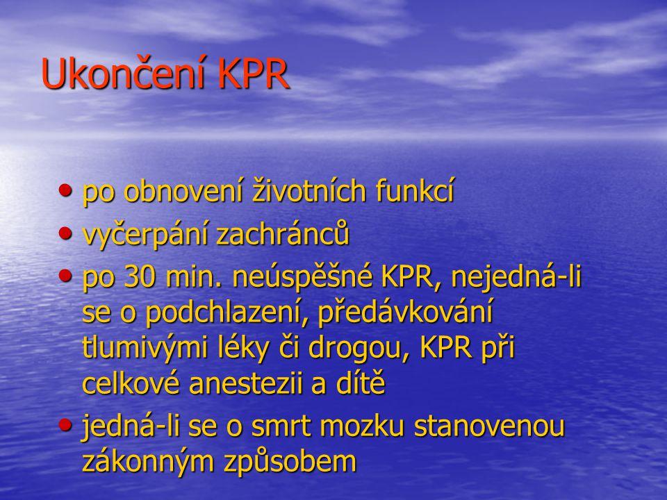 Ukončení KPR po obnovení životních funkcí vyčerpání zachránců
