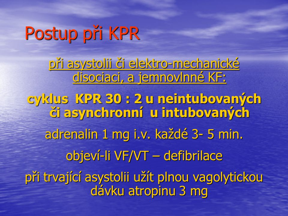 cyklus KPR 30 : 2 u neintubovaných či asynchronní u intubovaných