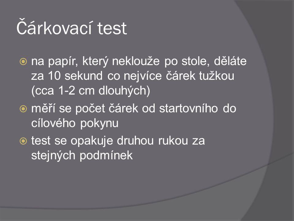 Čárkovací test na papír, který neklouže po stole, děláte za 10 sekund co nejvíce čárek tužkou (cca 1-2 cm dlouhých)