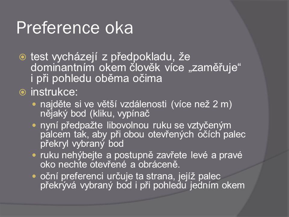 """Preference oka test vycházejí z předpokladu, že dominantním okem člověk více """"zaměřuje i při pohledu oběma očima."""