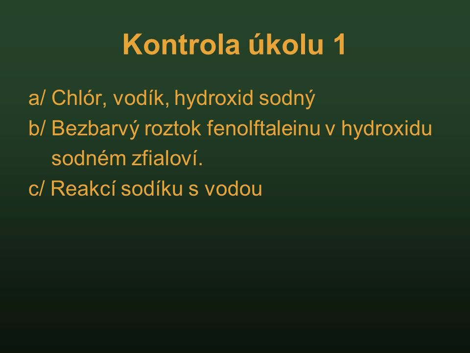 Kontrola úkolu 1 a/ Chlór, vodík, hydroxid sodný