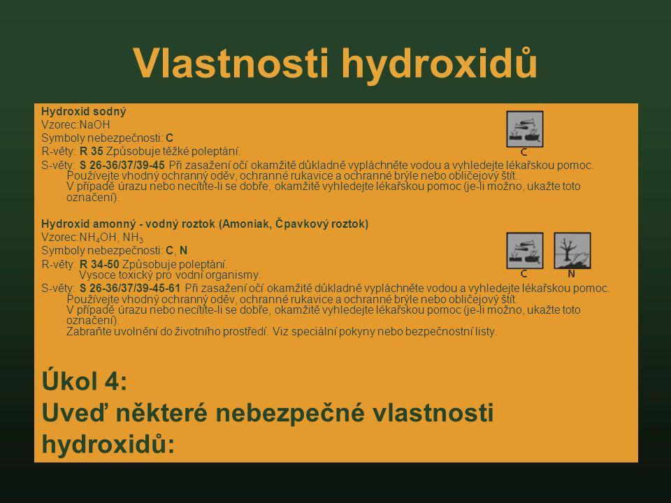 Vlastnosti hydroxidů Úkol 4: Uveď některé nebezpečné vlastnosti