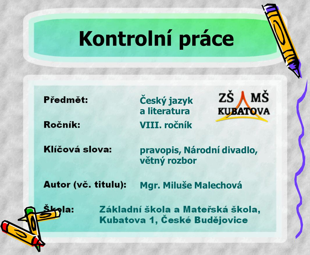 Kontrolní práce Český jazyk a literatura VIII. ročník