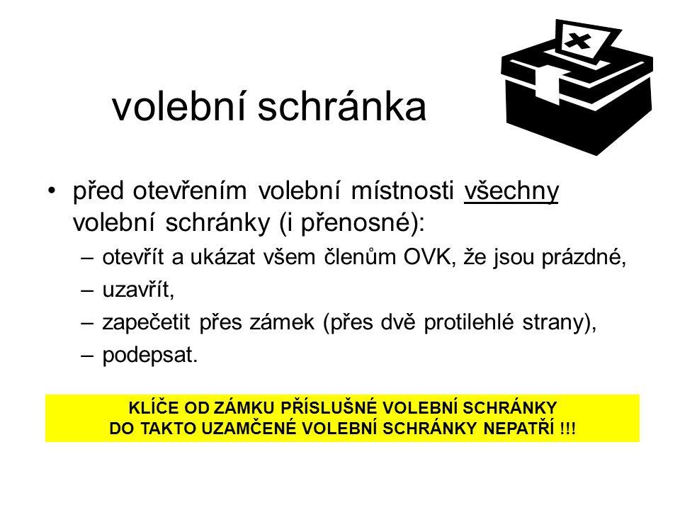 volební schránka před otevřením volební místnosti všechny volební schránky (i přenosné): otevřít a ukázat všem členům OVK, že jsou prázdné,