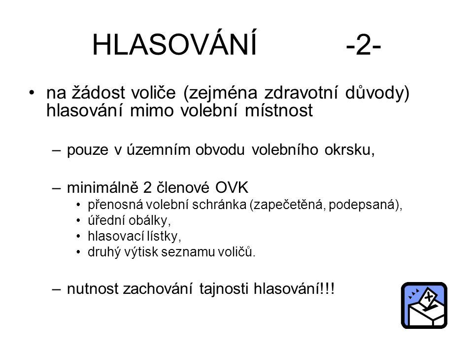 HLASOVÁNÍ -2- na žádost voliče (zejména zdravotní důvody) hlasování mimo volební místnost.