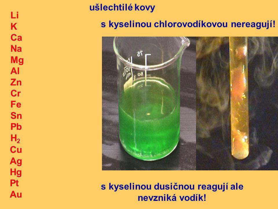 s kyselinou dusičnou reagují ale