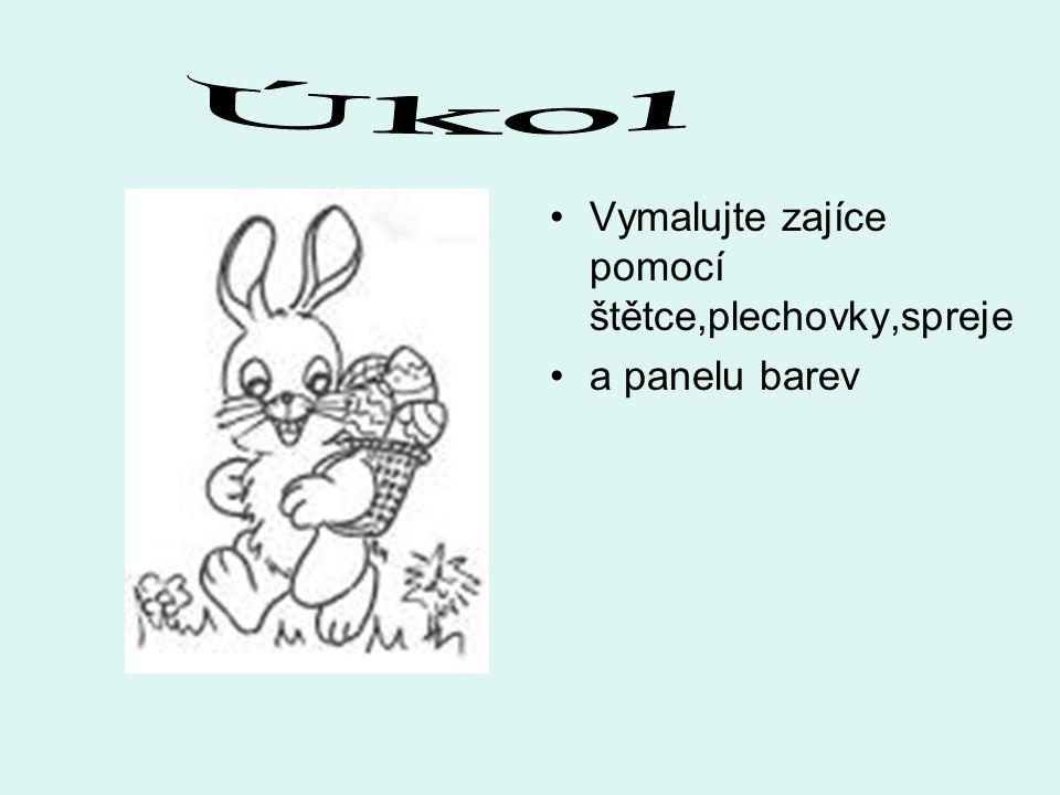 Úkol Vymalujte zajíce pomocí štětce,plechovky,spreje a panelu barev