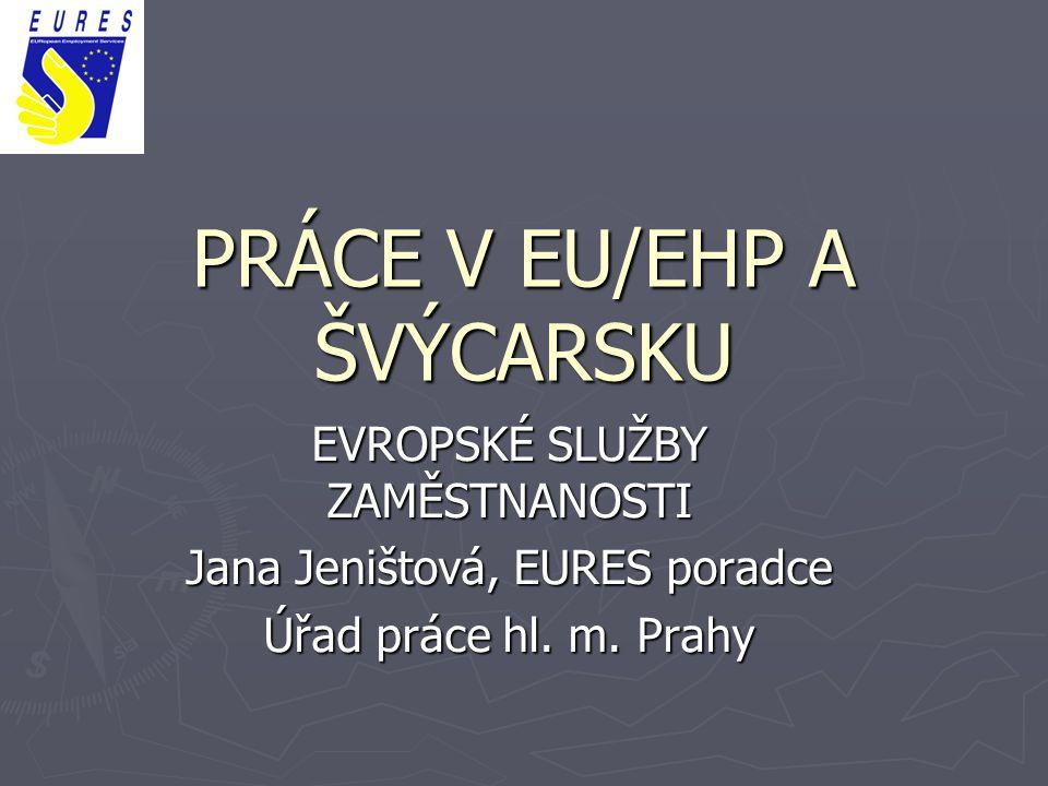 PRÁCE V EU/EHP A ŠVÝCARSKU