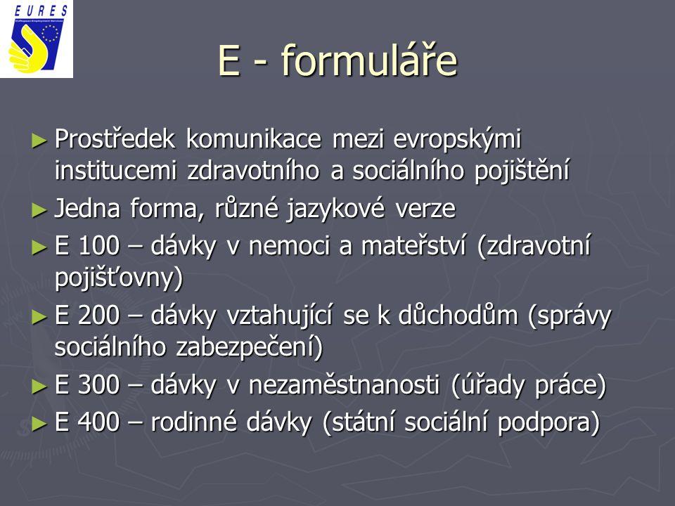 E - formuláře Prostředek komunikace mezi evropskými institucemi zdravotního a sociálního pojištění.