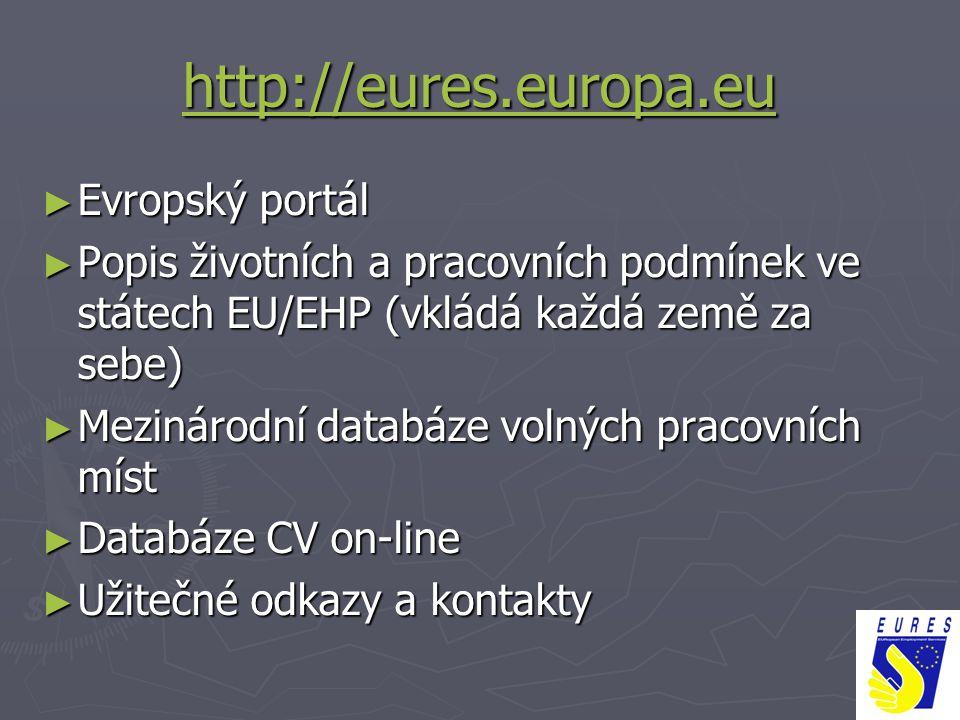 http://eures.europa.eu Evropský portál