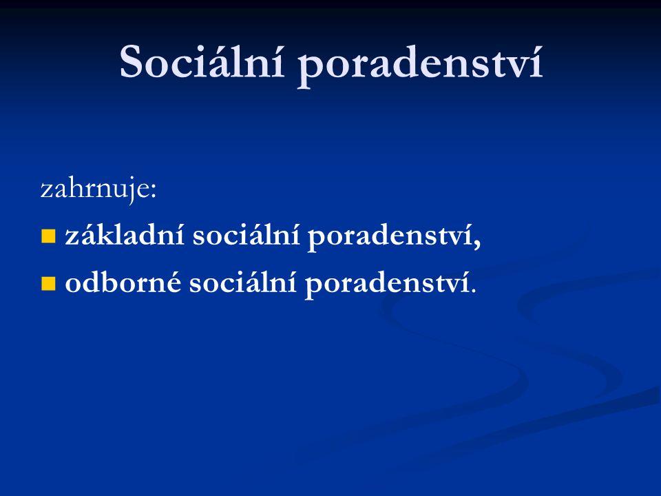 Sociální poradenství zahrnuje: základní sociální poradenství,