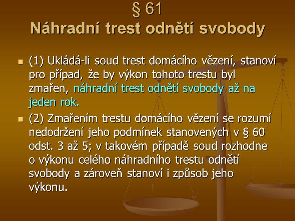§ 61 Náhradní trest odnětí svobody