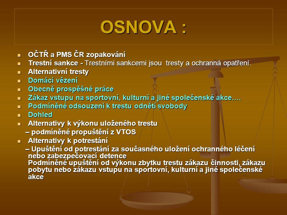 OSNOVA : OČTŘ a PMS ČR zopakování