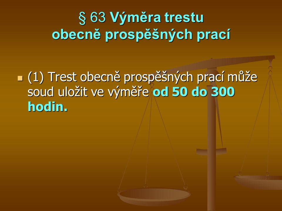 § 63 Výměra trestu obecně prospěšných prací