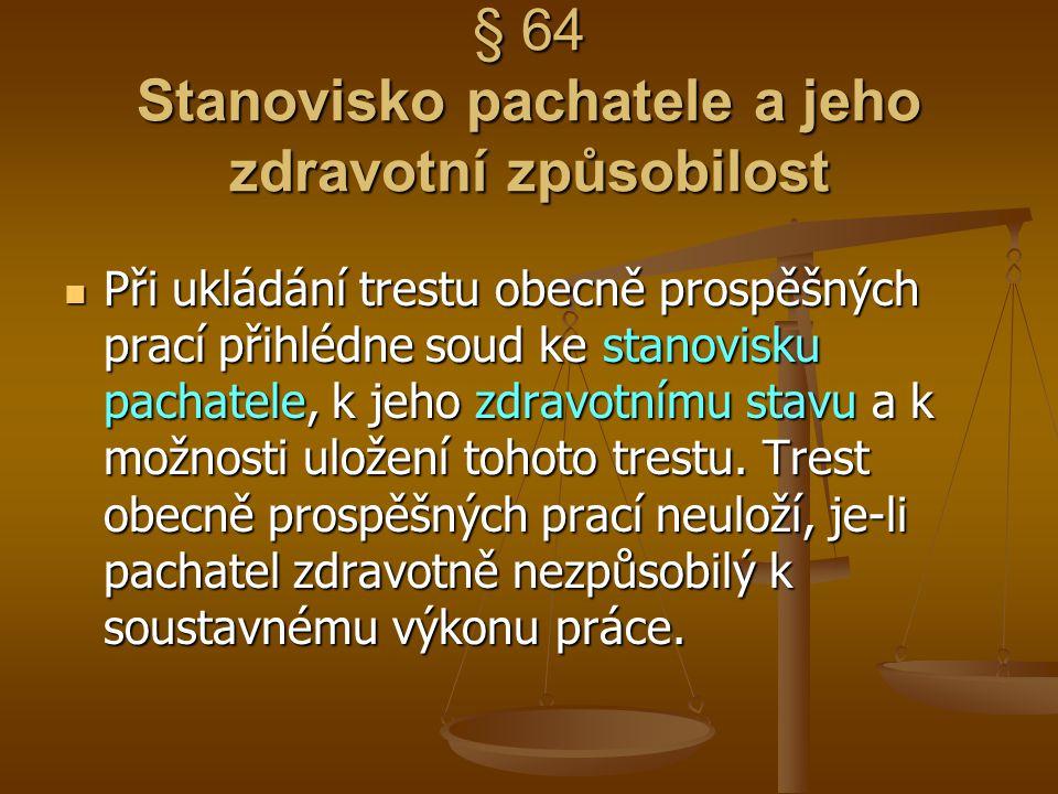 § 64 Stanovisko pachatele a jeho zdravotní způsobilost