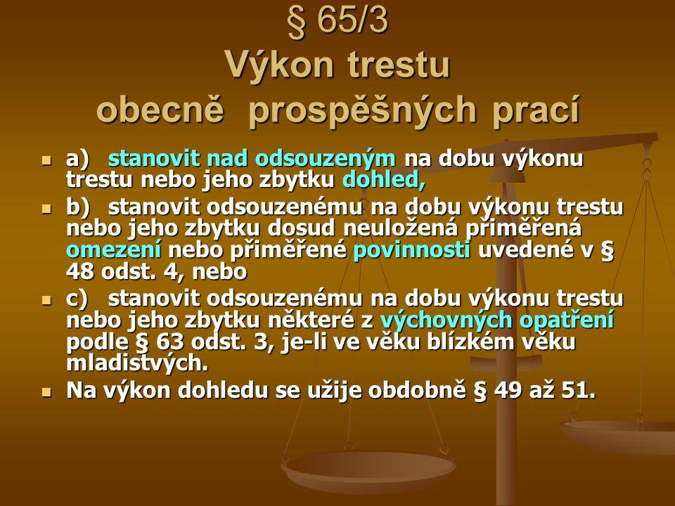 § 65/3 Výkon trestu obecně prospěšných prací