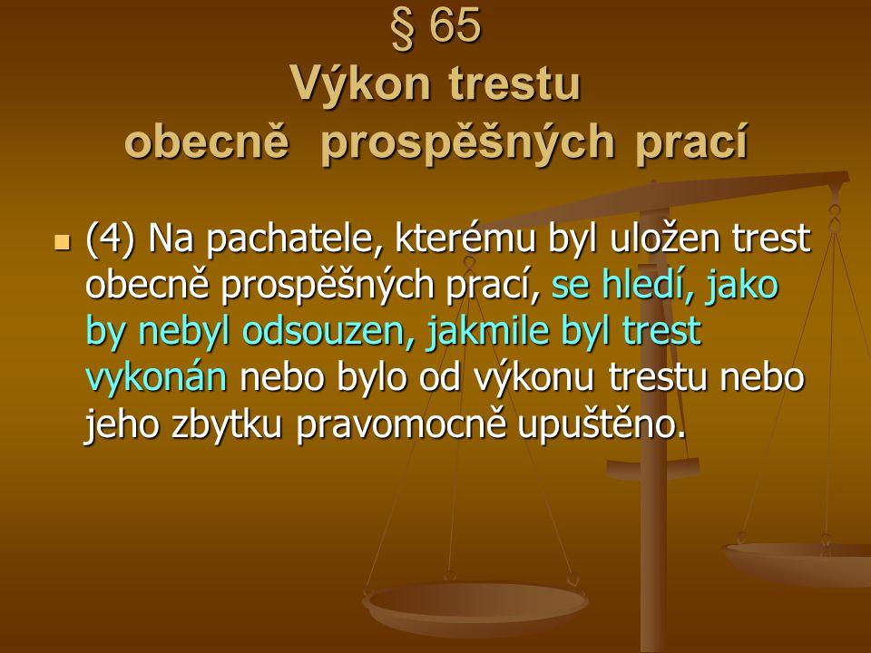 § 65 Výkon trestu obecně prospěšných prací