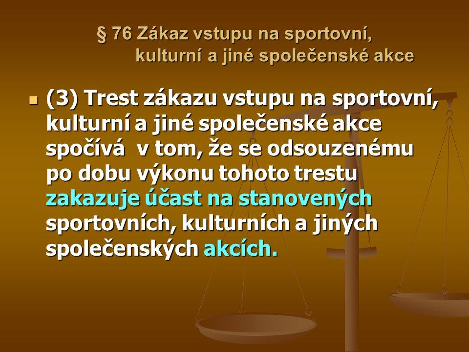 § 76 Zákaz vstupu na sportovní, kulturní a jiné společenské akce