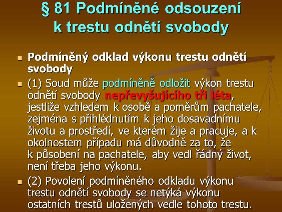 § 81 Podmíněné odsouzení k trestu odnětí svobody