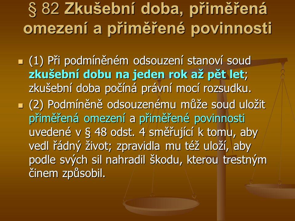 § 82 Zkušební doba, přiměřená omezení a přiměřené povinnosti