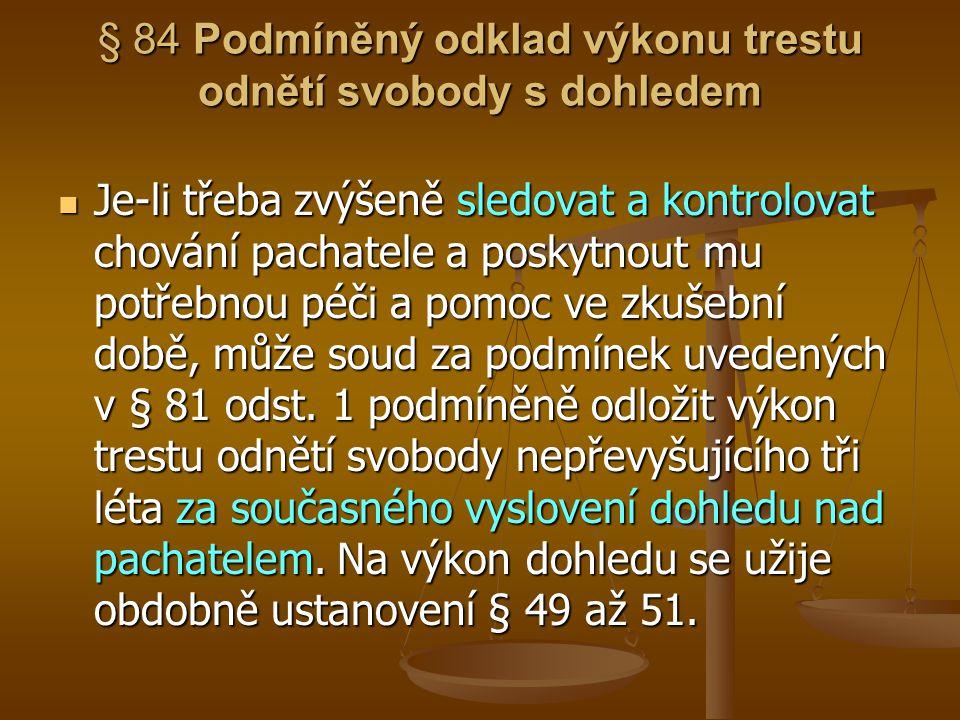 § 84 Podmíněný odklad výkonu trestu odnětí svobody s dohledem